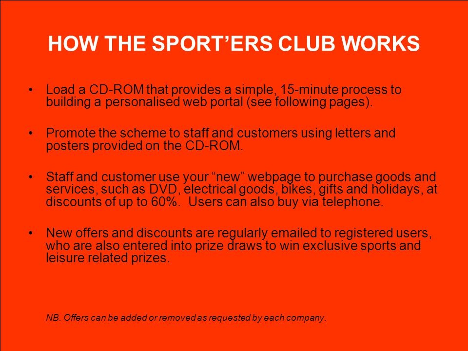 HOW THE SPORTERS CLUB WORKS Load a CD-ROM that provides a simple, 15-minute process to building a personalised web portal (see following pages). Promo