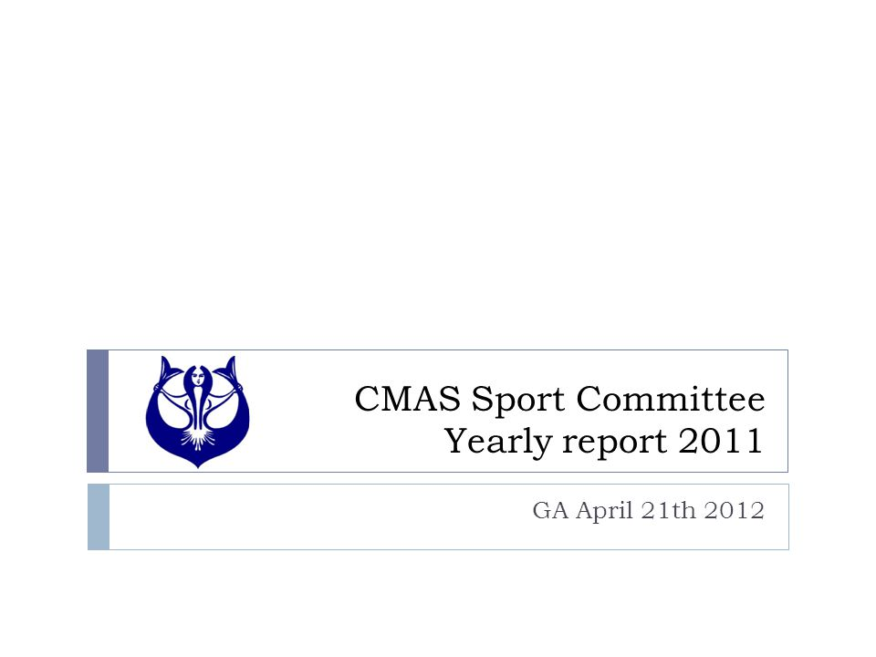 CMAS Sport Committee Yearly report 2011 GA April 21th 2012