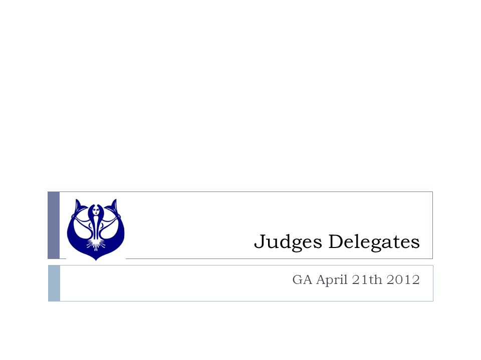 Judges Delegates GA April 21th 2012