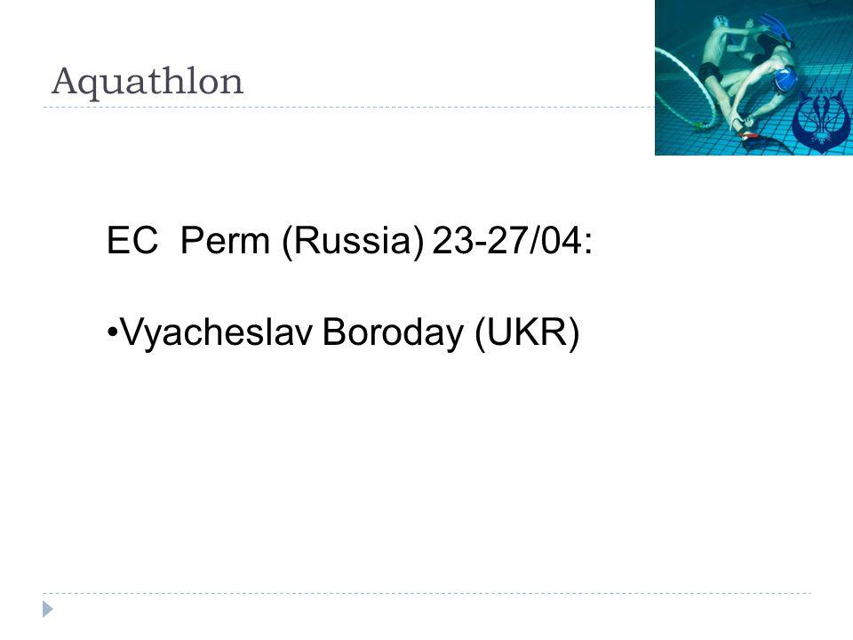 Aquathlon EC Perm (Russia) 23-27/04: Vyacheslav Boroday (UKR)