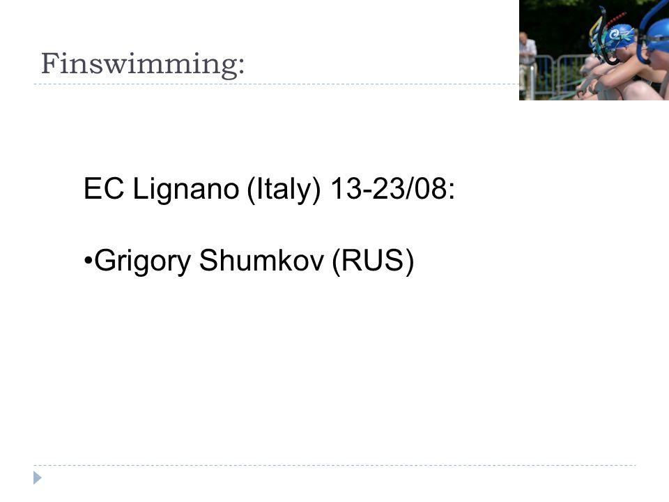 Finswimming: EC Lignano (Italy) 13-23/08: Grigory Shumkov (RUS)