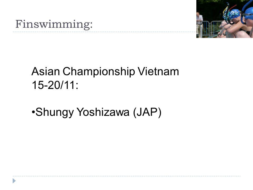 Finswimming: Asian Championship Vietnam 15-20/11: Shungy Yoshizawa (JAP)
