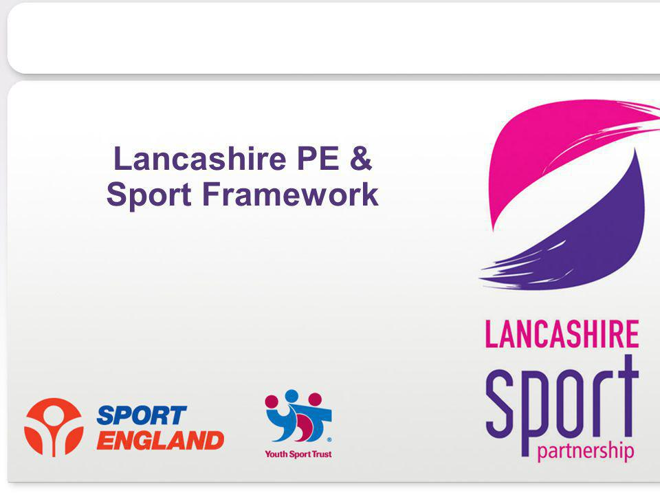 08/02/07 Lancashire PE & Sport Framework
