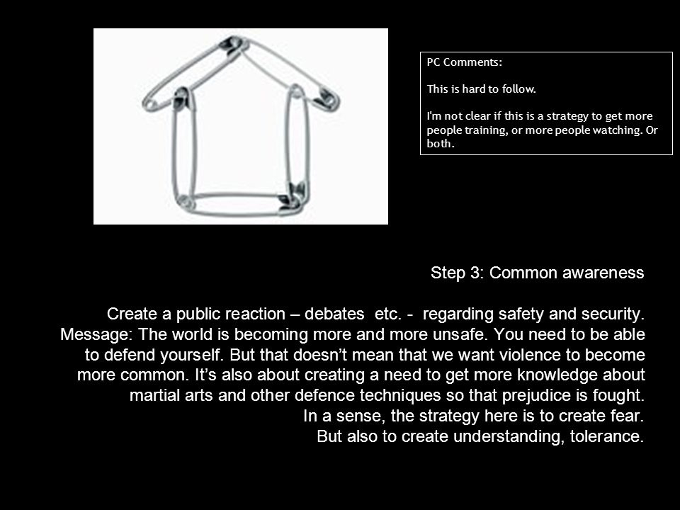 Step 3: Common awareness Create a public reaction – debates etc.