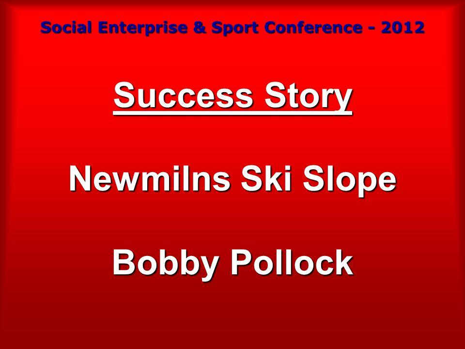 Success Story Newmilns Ski Slope Bobby Pollock