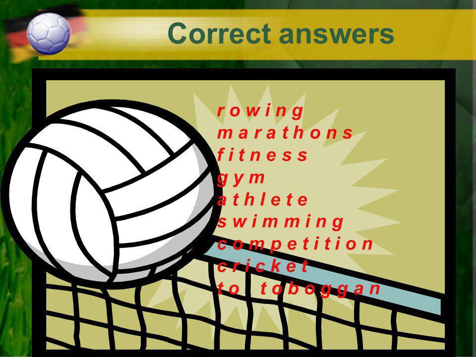 Correct answers r _ w i _ g _ a r a _ h o n s f i t n _ _ s _ y m a _ h l e t _ s w _ _ m i n _ c _ m p _ t i t i o n c r _ c _ e t t o t _ b o g _ _
