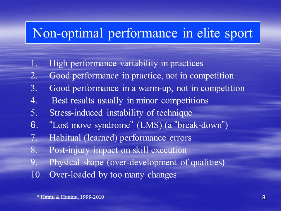 8 Non-optimal performance in elite sport 1. 1.High performance variability in practices 2.