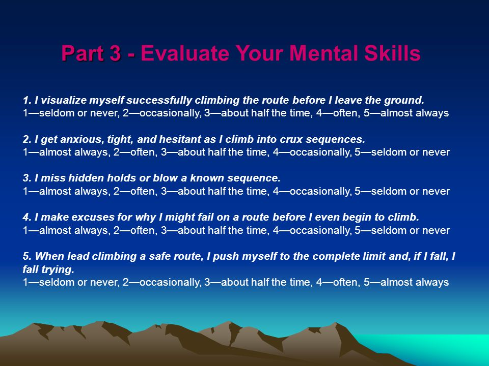 Part 3 - Part 3 - Evaluate Your Mental Skills 1.