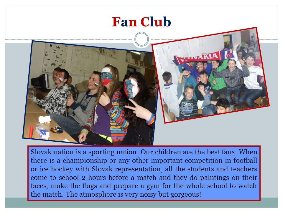 Fan Club Slovak nation is a sporting nation.Our children are the best fans.