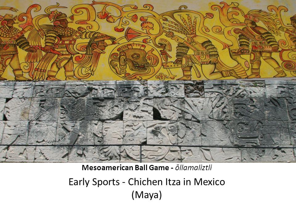 Mesoamerican Ball Game - ōllamaliztli Early Sports - Chichen Itza in Mexico (Maya)
