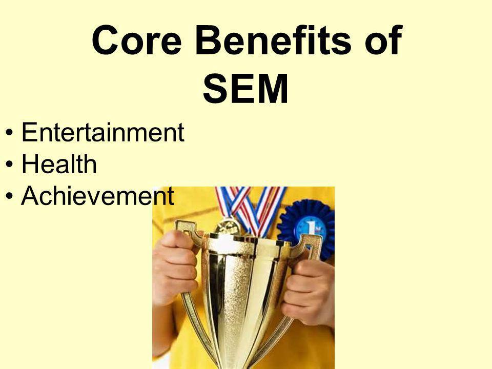Core Benefits of SEM Entertainment Health Achievement