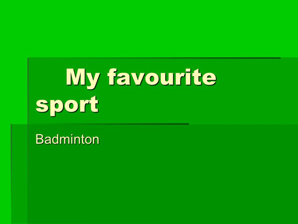 My sport Nastya Skorohodova is 11.In her free time she plays badminton, and she`s very good at it.