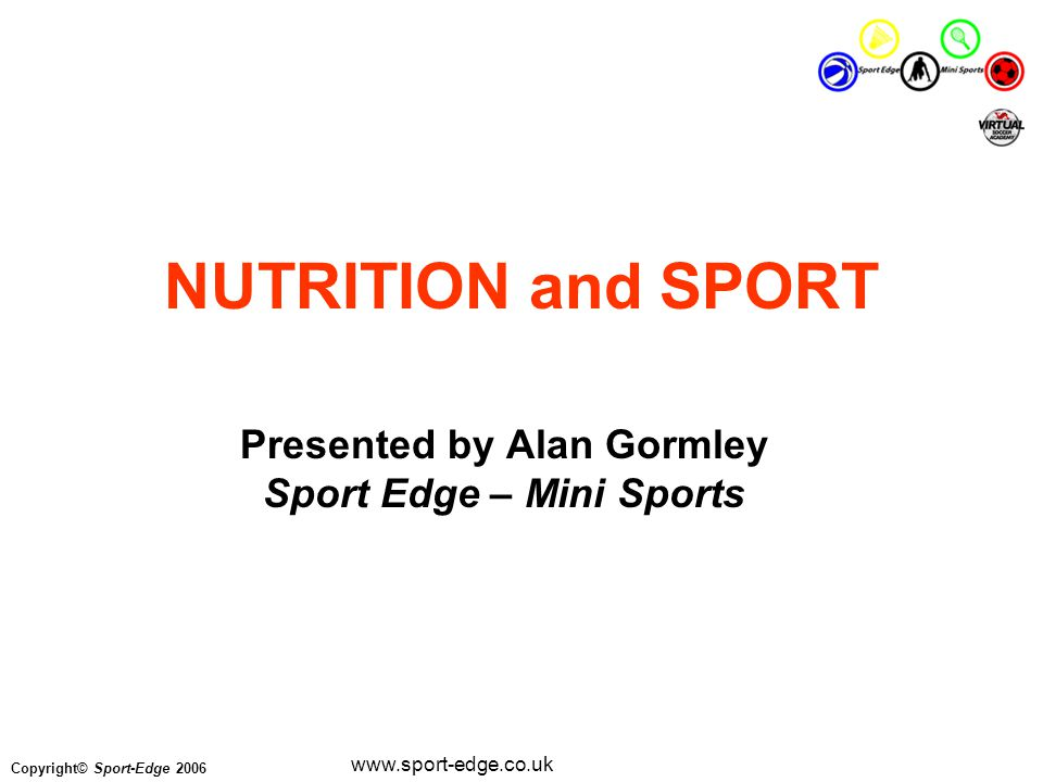 Copyright© Sport-Edge 2006 www.sport-edge.co.uk Diet and Recovery after a Match or Training Session Rest, and make sure you have enough sleep.