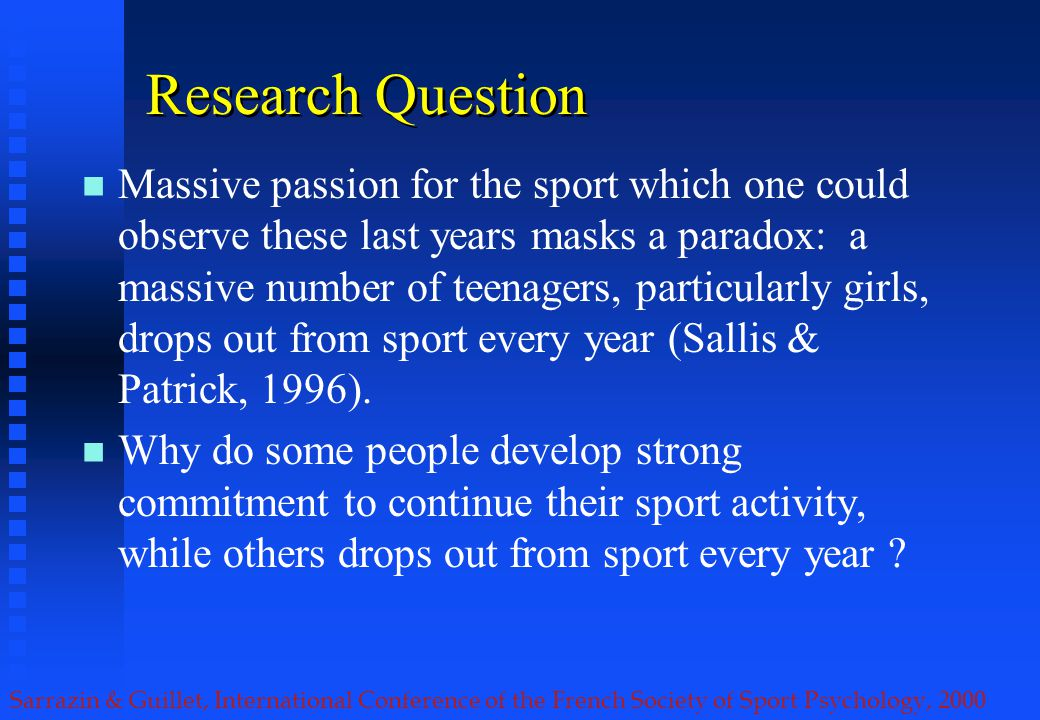 Sarrazin & Guillet, International Conference of the French Society of Sport Psychology, 2000 Motivation...