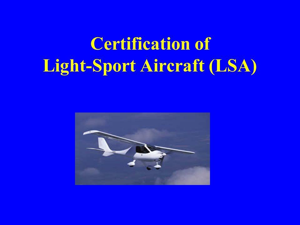 Certification of Light-Sport Aircraft (LSA)