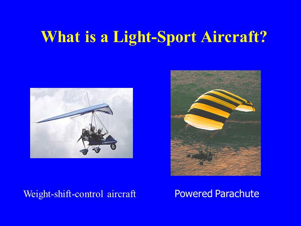 What is a Light-Sport Aircraft? Powered Parachute Weight-shift-control aircraft