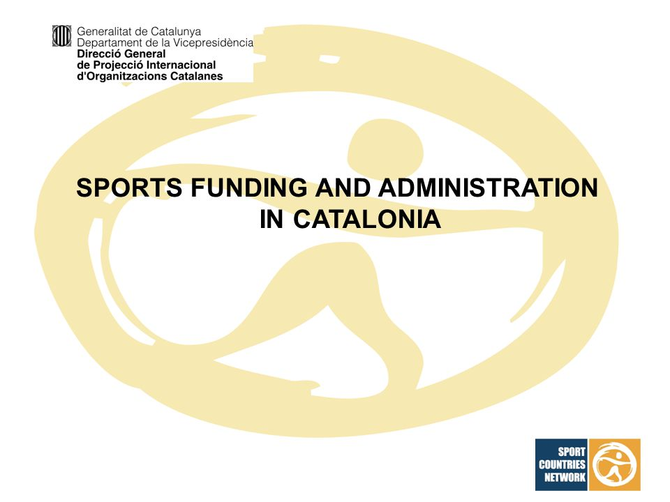 SPORTS FUNDING AND ADMINISTRATION IN CATALONIA