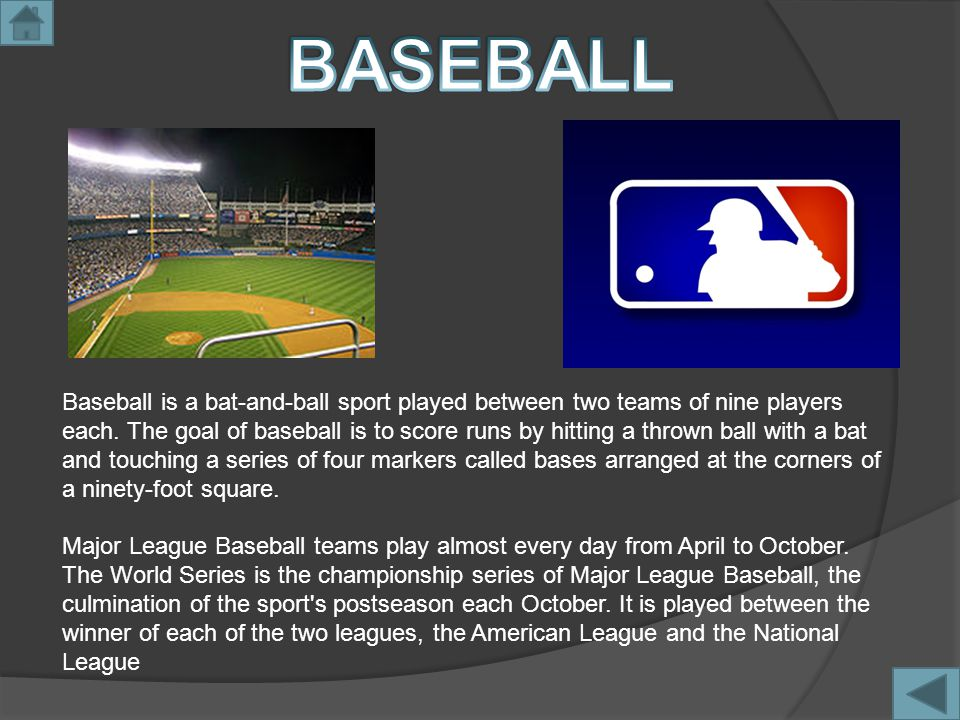Baseball is a bat-and-ball sport played between two teams of nine players each.