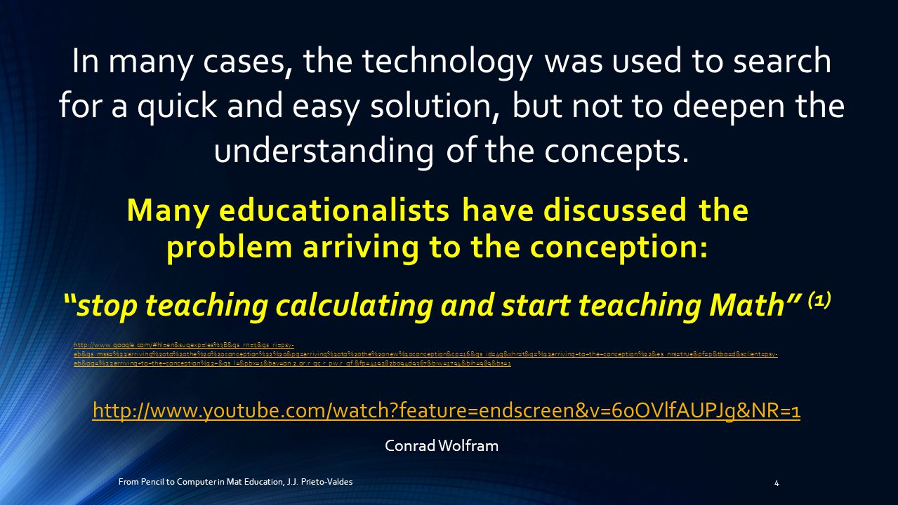 Computation = New Conception math calculating math >>> calculating Correctly using computers is the silver bullet for making math education work From Pencil to Computer in Mat Education, J.J.