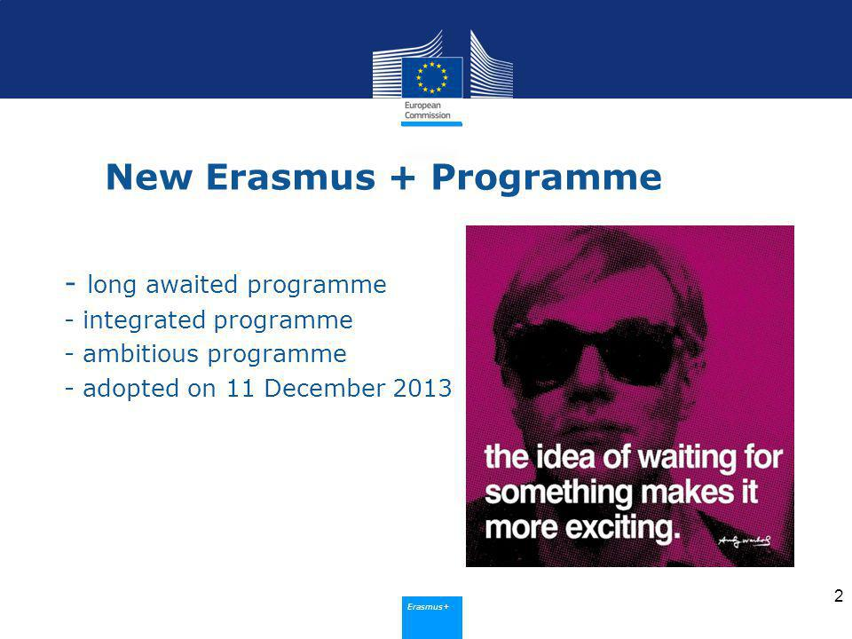 Erasmus+ Looking to the past… - no specific programme - preparatory actions (2009-2013) - special events 3