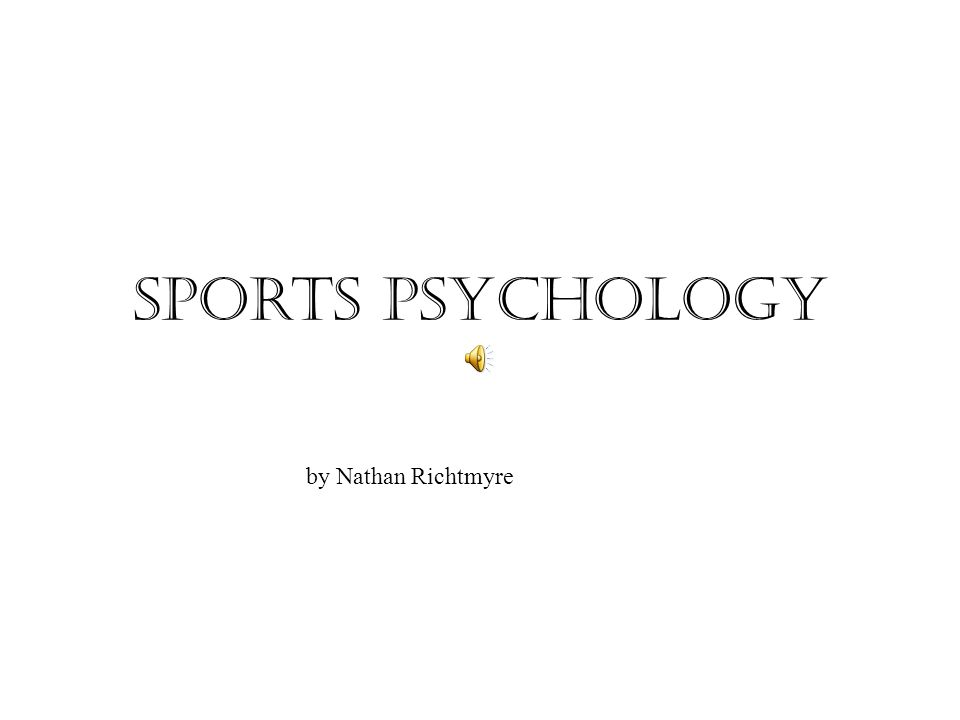 Sports Psychology by Nathan Richtmyre