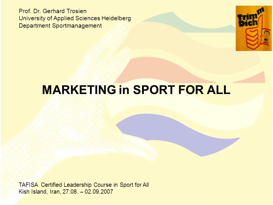 Marketing in SPORT FOR ALL The Term Marketing Social Marketing Sport Marketing USP Fundraising Sponsoring Case Studies Recommendations/Questions/Discussion Prof.