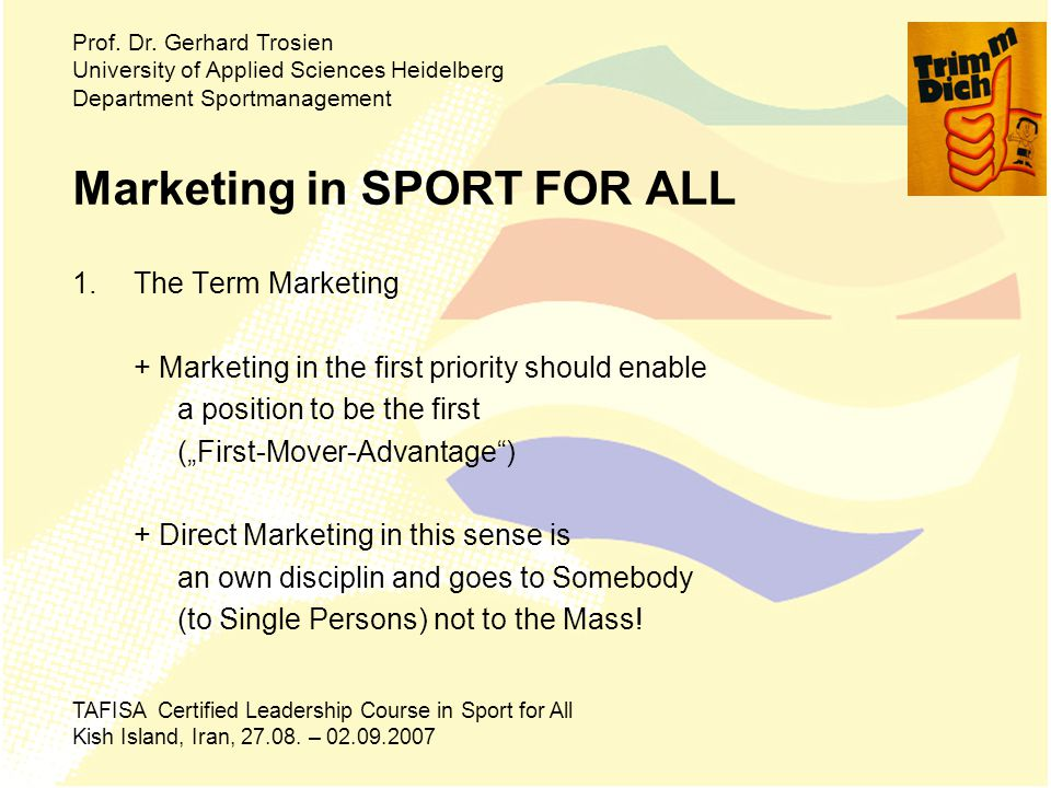 Marketing in SPORT FOR ALL 8.Recommendations/Questions/Discussion Prof.