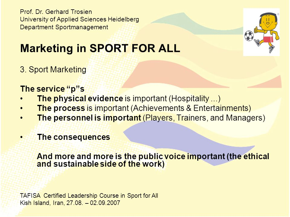 Marketing in SPORT FOR ALL 4.USP We have to know all we can about the Customer.