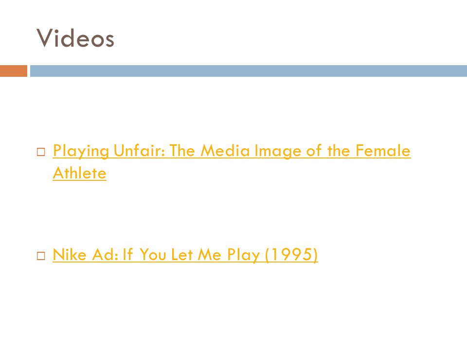 Videos Playing Unfair: The Media Image of the Female Athlete Playing Unfair: The Media Image of the Female Athlete Nike Ad: If You Let Me Play (1995)