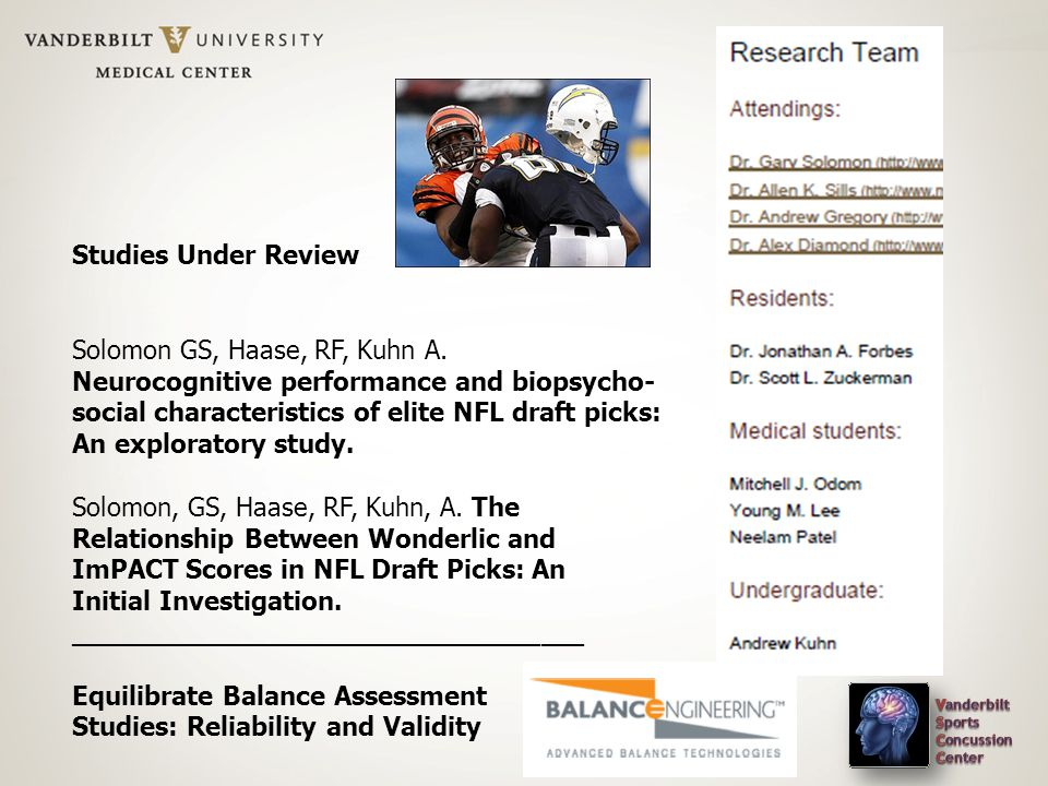 Studies Under Review Solomon GS, Haase, RF, Kuhn A. Neurocognitive performance and biopsycho- social characteristics of elite NFL draft picks: An expl