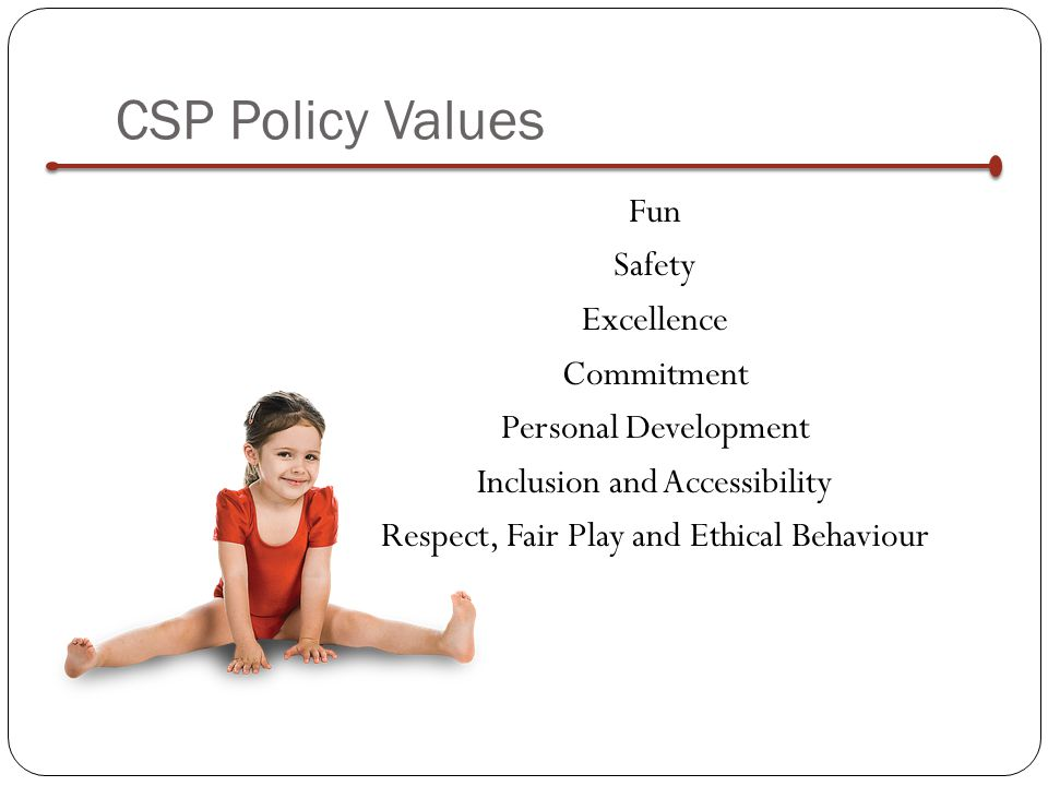 CSP Policy Values Fun Safety Excellence Commitment Personal Development Inclusion and Accessibility Respect, Fair Play and Ethical Behaviour