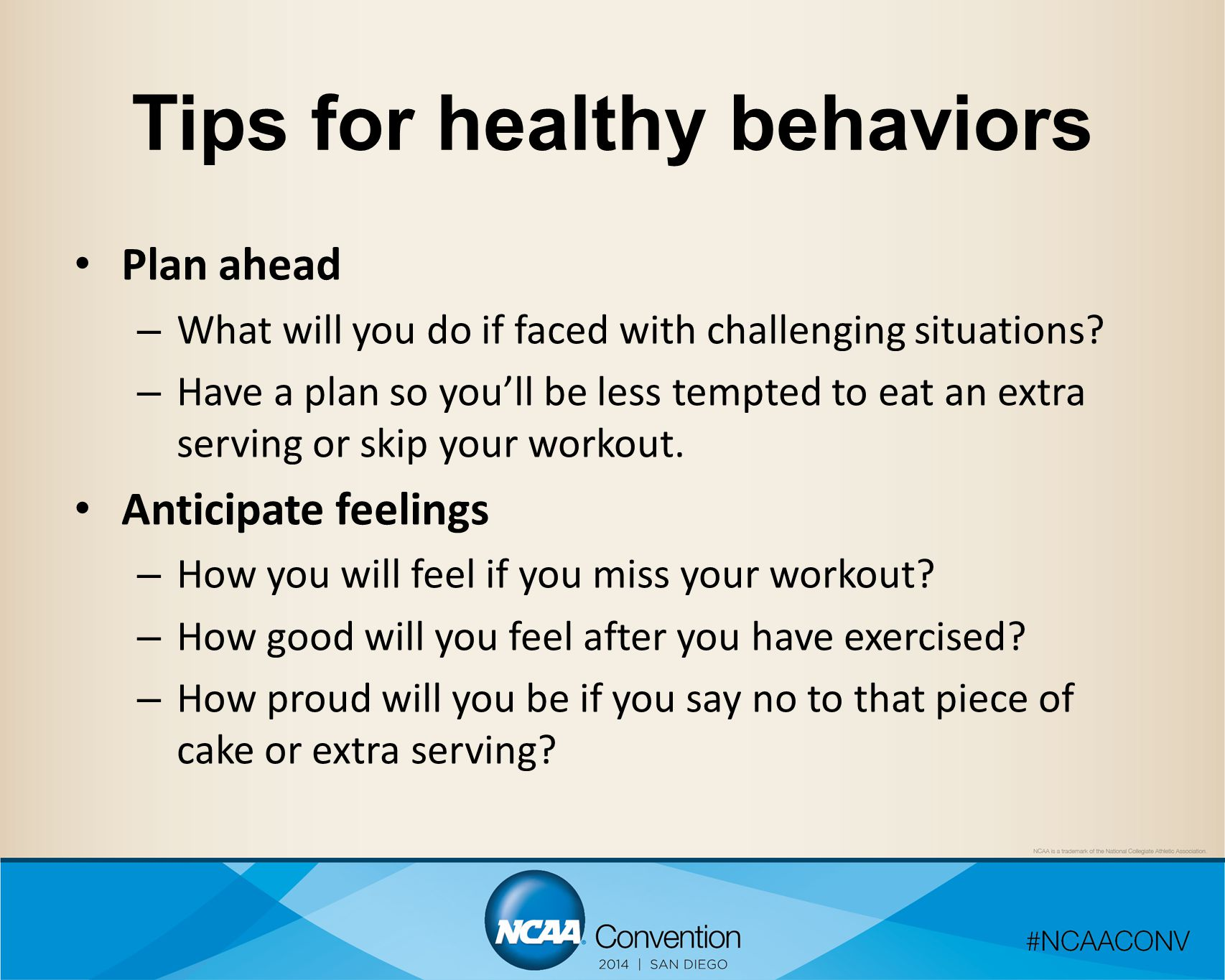 Tips for healthy behaviors Plan ahead – What will you do if faced with challenging situations.