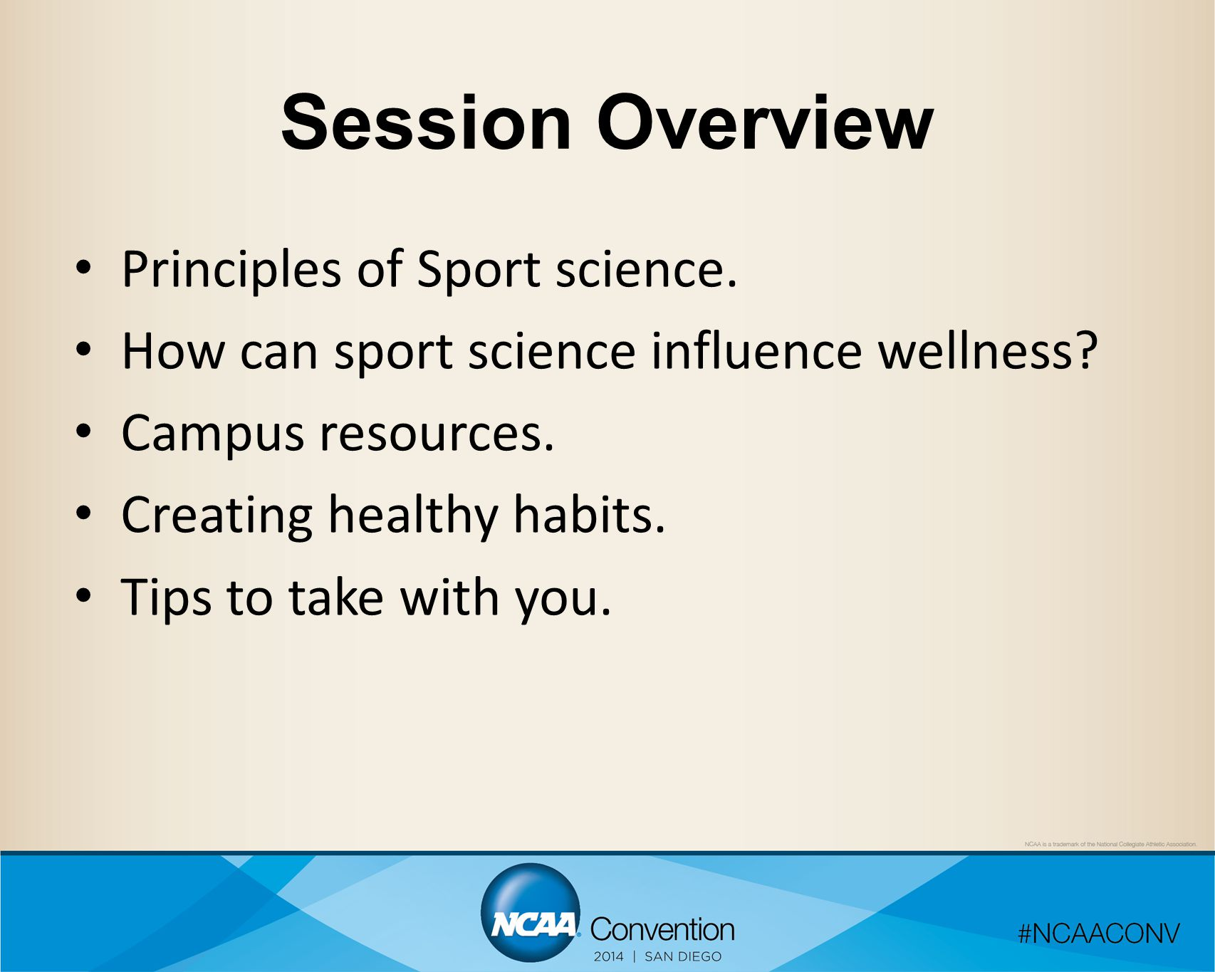 Session Overview Principles of Sport science. How can sport science influence wellness.