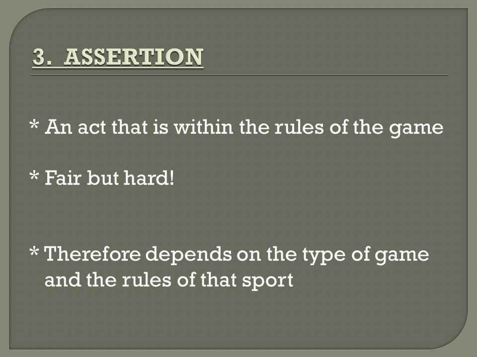 * An act that is within the rules of the game * Fair but hard! * Therefore depends on the type of game and the rules of that sport