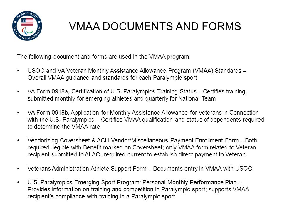 VMAA DOCUMENTS AND FORMS The following document and forms are used in the VMAA program: USOC and VA Veteran Monthly Assistance Allowance Program (VMAA