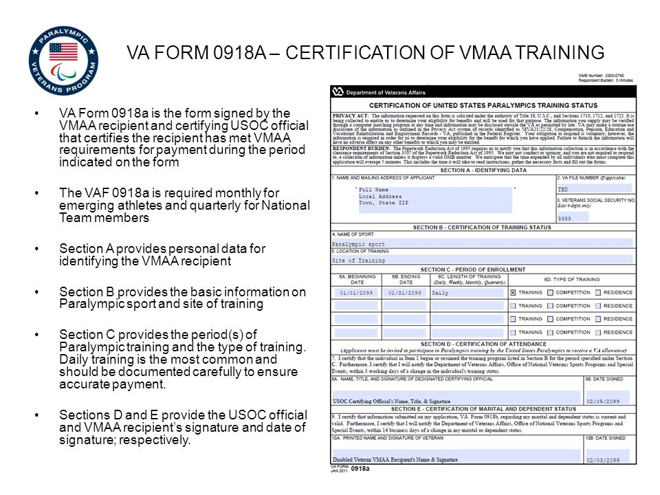 VA FORM 0918A – CERTIFICATION OF VMAA TRAINING VA Form 0918a is the form signed by the VMAA recipient and certifying USOC official that certifies the