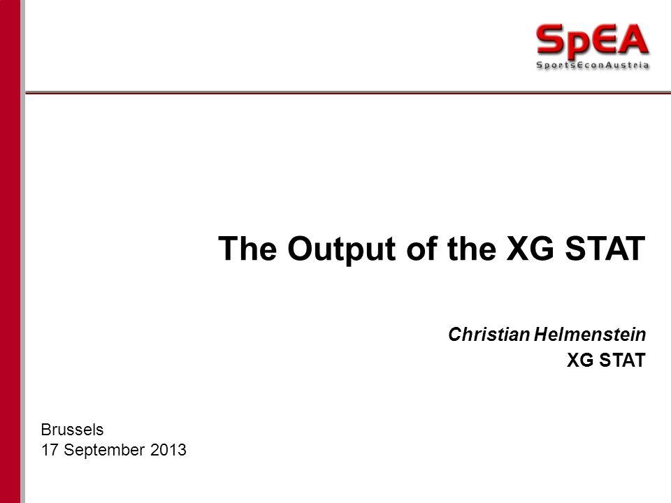 The Output of the XG STAT Christian Helmenstein XG STAT Brussels 17 September 2013