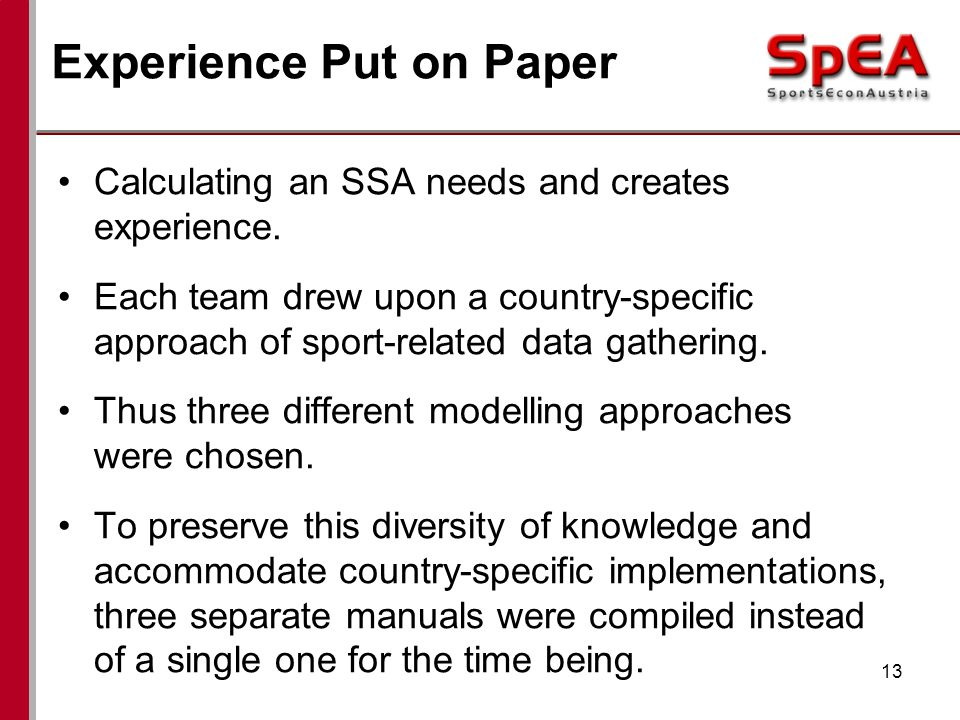 Experience Put on Paper Calculating an SSA needs and creates experience.