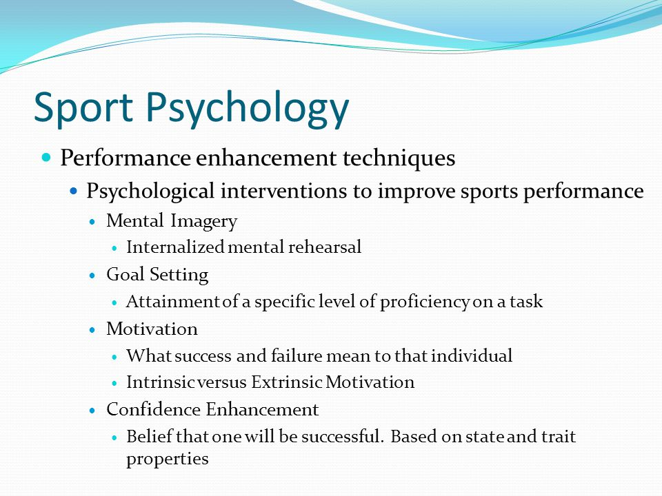 Sport Psychology Considered a graduate-level field Some schools offer undergraduate minors Fully credentialed sport psychologist advanced degree in sports psychology required