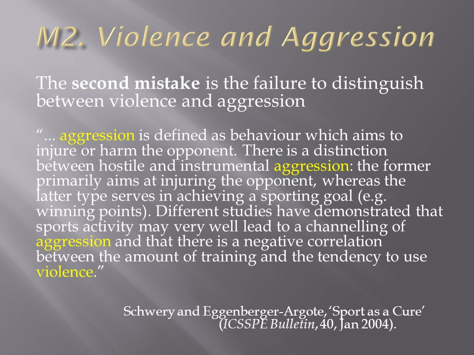 The second mistake is the failure to distinguish between violence and aggression...