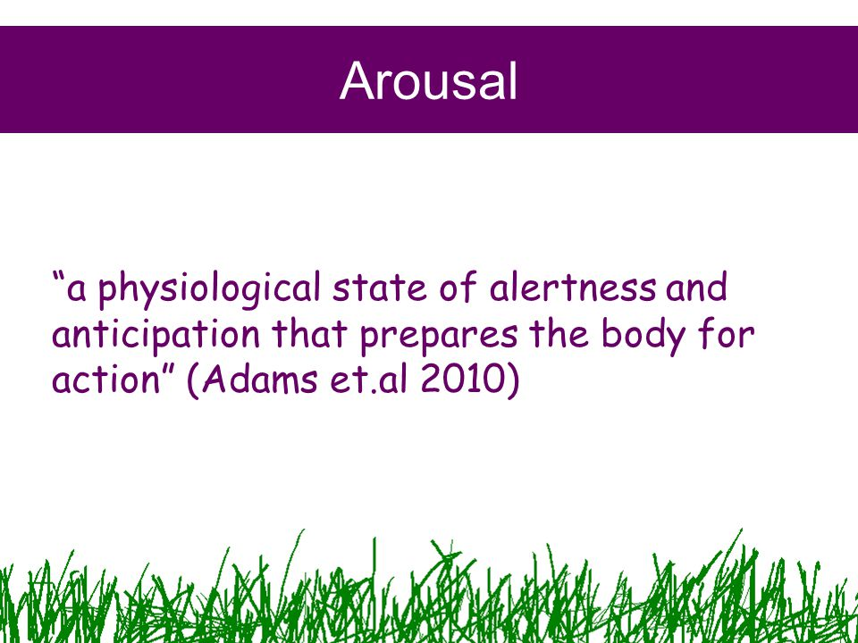 Arousal definition Inverted U / Drive theory How might it benefit performance How can it be controlled Anxiety definition State / Somatic / Cognitive How might it benefit performance How can it be controlled 17