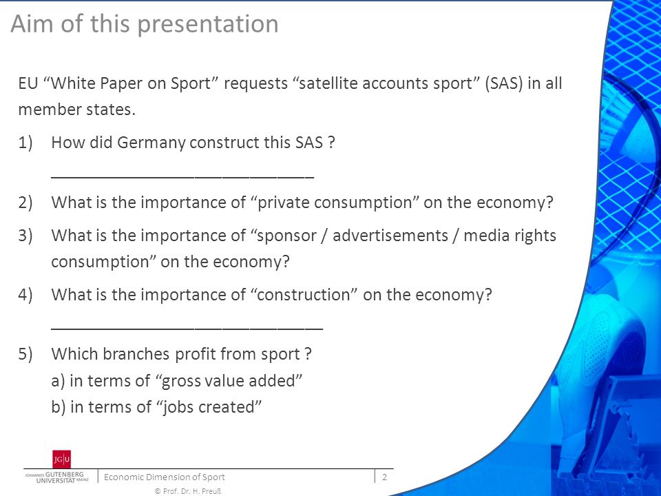 | Economic Dimension of Sport | 3 © Prof. Dr. H. Preuß Methods How did Germany construct this SAS ?
