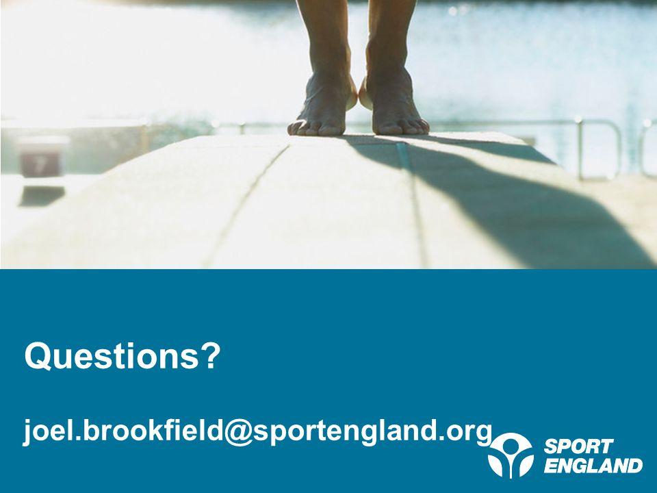 Creating a lifelong sporting habit Questions? joel.brookfield@sportengland.org