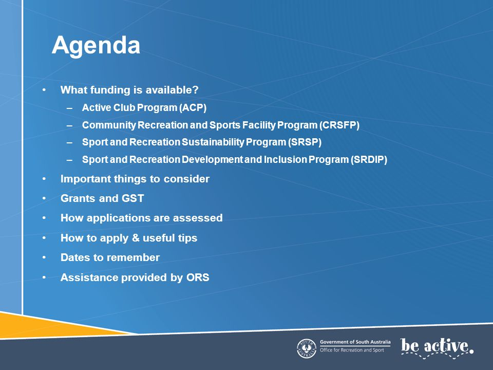 Agenda What funding is available.