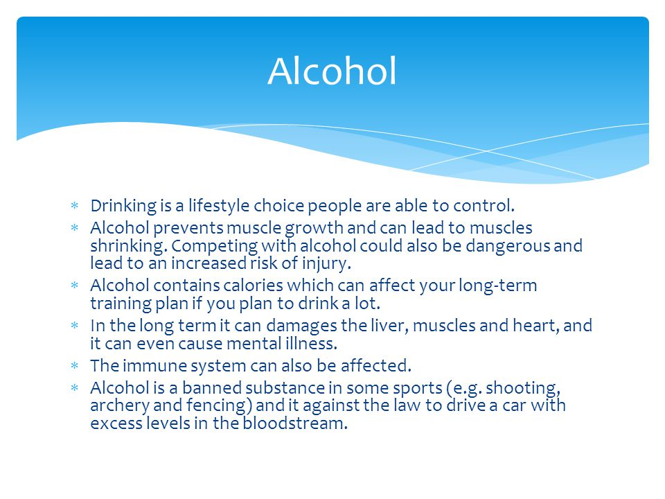 Drinking is a lifestyle choice people are able to control.