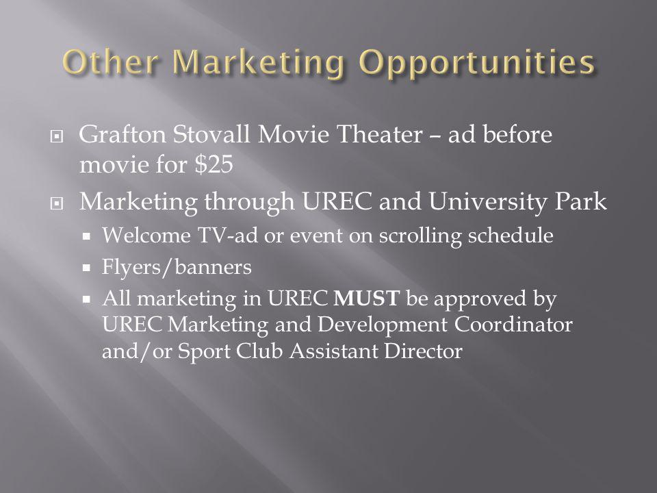 Grafton Stovall Movie Theater – ad before movie for $25 Marketing through UREC and University Park Welcome TV-ad or event on scrolling schedule Flyers