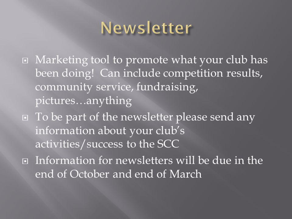 Marketing tool to promote what your club has been doing! Can include competition results, community service, fundraising, pictures…anything To be part