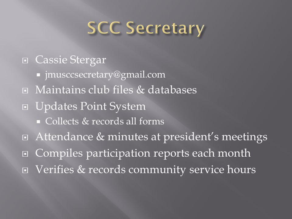 Cassie Stergar jmusccsecretary@gmail.com Maintains club files & databases Updates Point System Collects & records all forms Attendance & minutes at presidents meetings Compiles participation reports each month Verifies & records community service hours