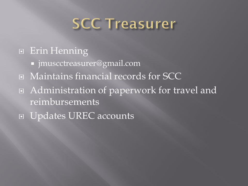 Erin Henning jmuscctreasurer@gmail.com Maintains financial records for SCC Administration of paperwork for travel and reimbursements Updates UREC acco