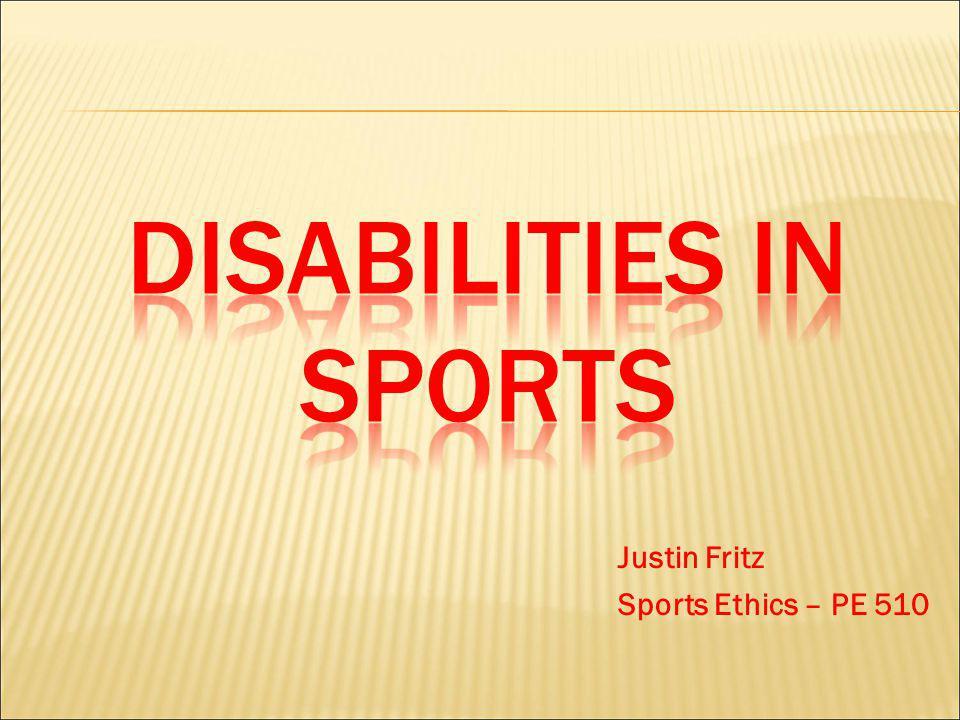 Justin Fritz Sports Ethics – PE 510